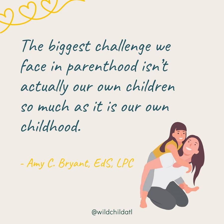Η μεγαλύτερη πρόκληση της γονεϊκότητας δεν είναι τα παιδιά μας, αλλά η δική μας παιδική ηλικία